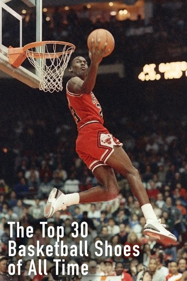 6da87540bf8 Top 50 Basketball Shoes of All Time